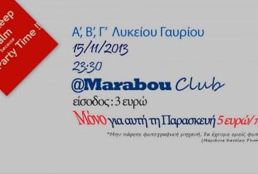 Πάρτυ από την Α,Β,Γ Λυκείου Γαυρίου στο Marabou Club την Παρασκευή 15 Νοεμβρίου